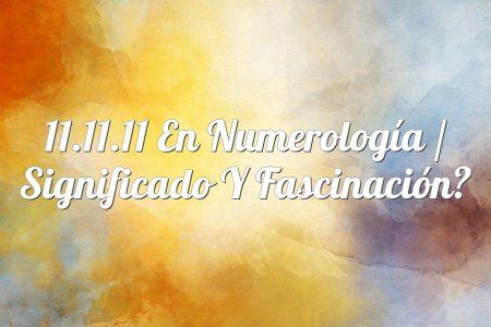 11.11.11 en numerología / Significado y fascinación