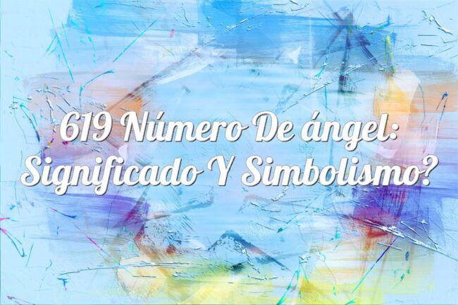 619 Número de ángel: significado y simbolismo