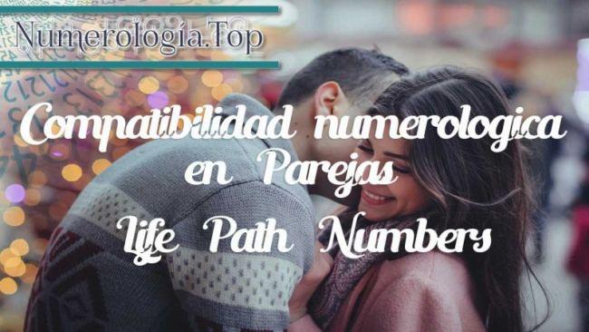 Compatibilidad numerológica en Parejas / «Life Path Numbers»