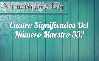 Cuatro Significados del Número Maestro 33