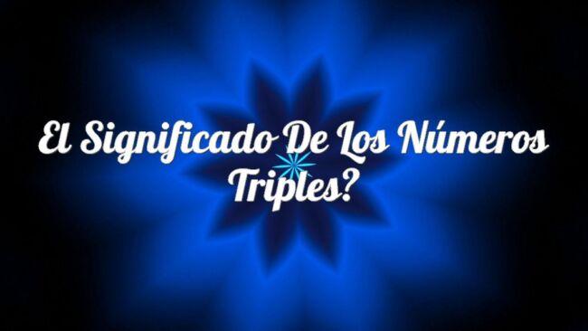 El significado de los Números Triples