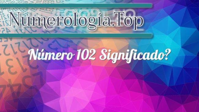 Número 102 Significado