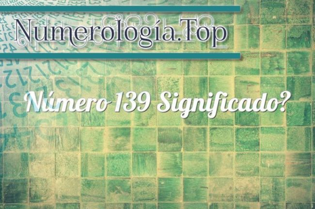 Número 139 Significado
