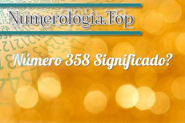 Numerología 358 / Significado del número 358