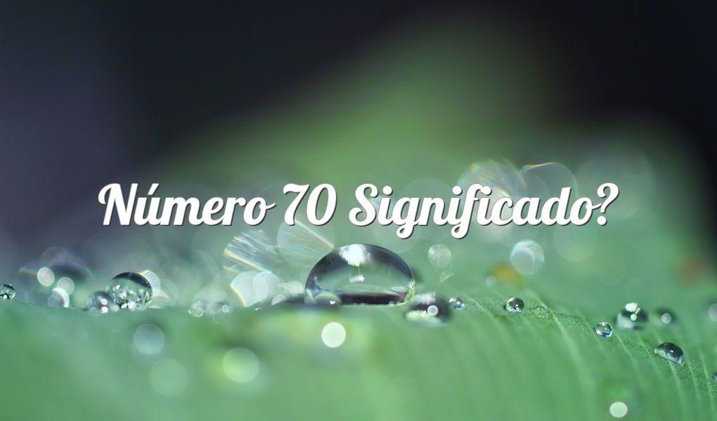 Número 70 Significado