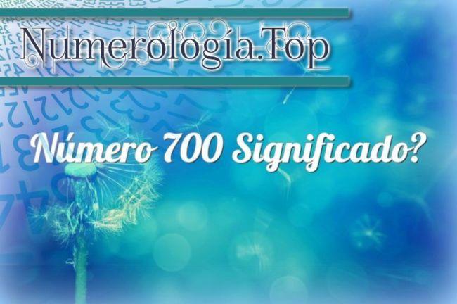 Número 700 Significado