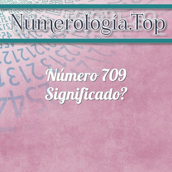 Número 709 Significado