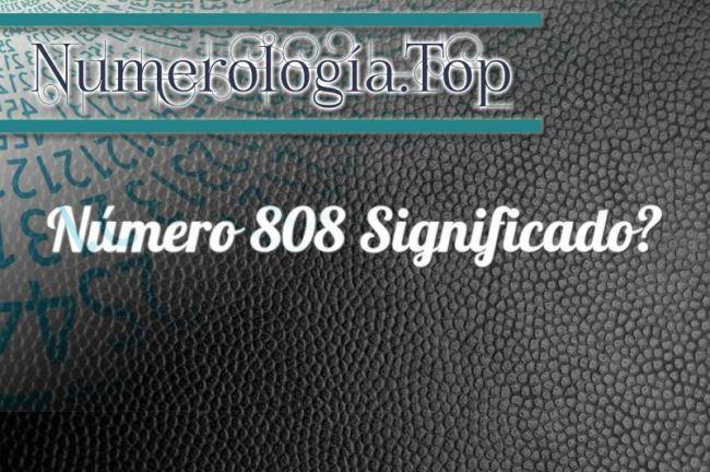 Número 808 Significado