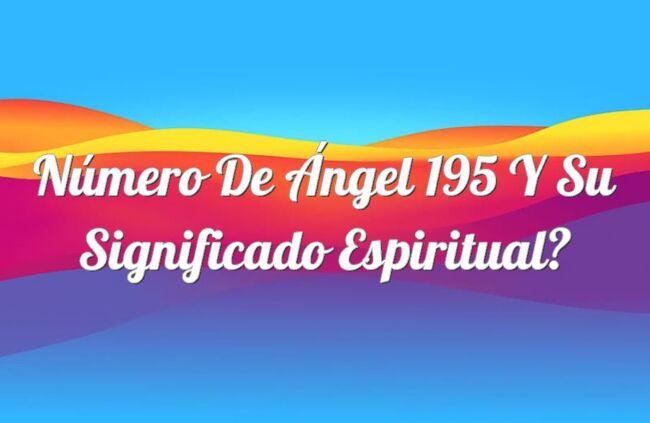 Número de Ángel 195 y su Significado espiritual