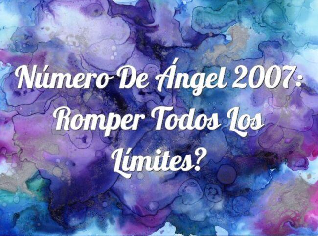 Número de Ángel 2007: Romper todos los límites