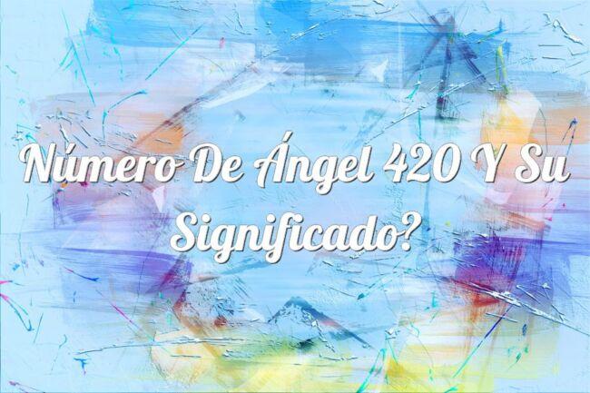 Número de Ángel 420 y su significado