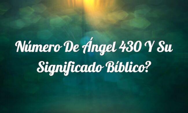 Número de Ángel 430 y su Significado Bíblico