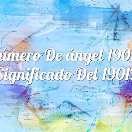 Número de ángel 1901 / Significado del 1901