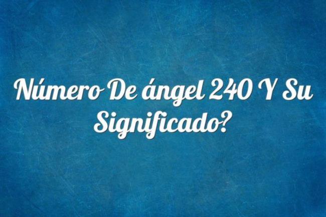 Número de ángel 240 y su Significado