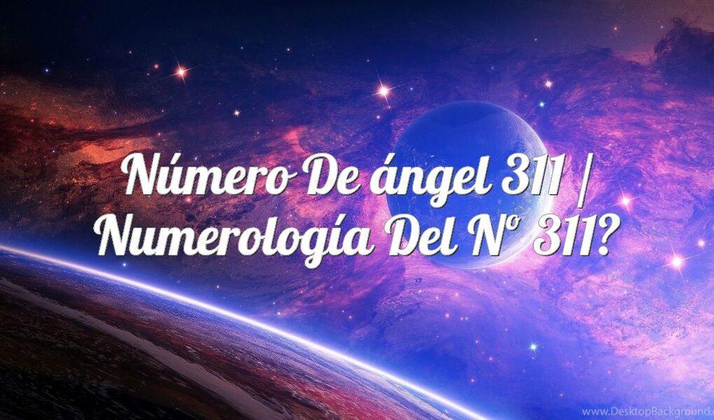 Número de ángel 311 / Numerología del nº 311