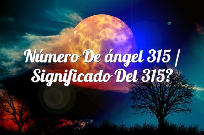 Número de ángel 315 / Significado del 315