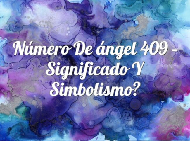Número de ángel 409 – Significado y simbolismo