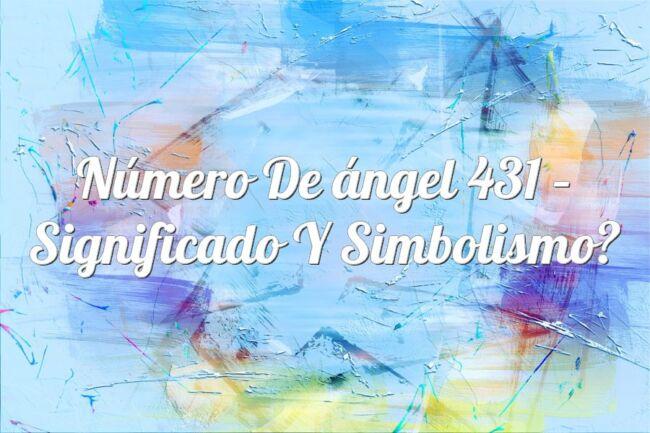 Número de ángel 431 – Significado y Simbolismo