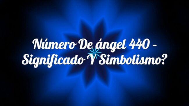 Número de ángel 440 – Significado y simbolismo
