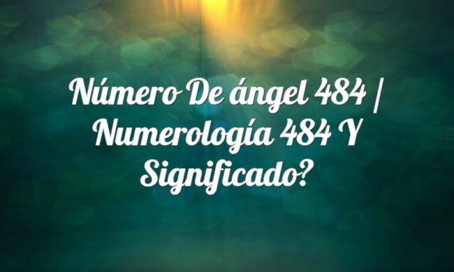 Número de ángel 484 / Numerología 484 y significado