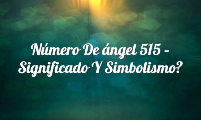 Número de ángel 515 – Significado y Simbolismo