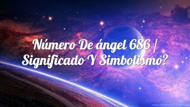 Número de ángel 686 / Significado y simbolismo