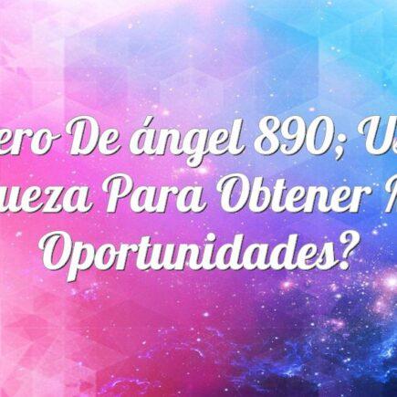 Número de ángel 890; use su riqueza para obtener más oportunidades