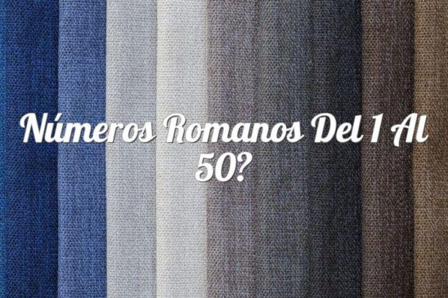 Números Romanos del 1 al 50