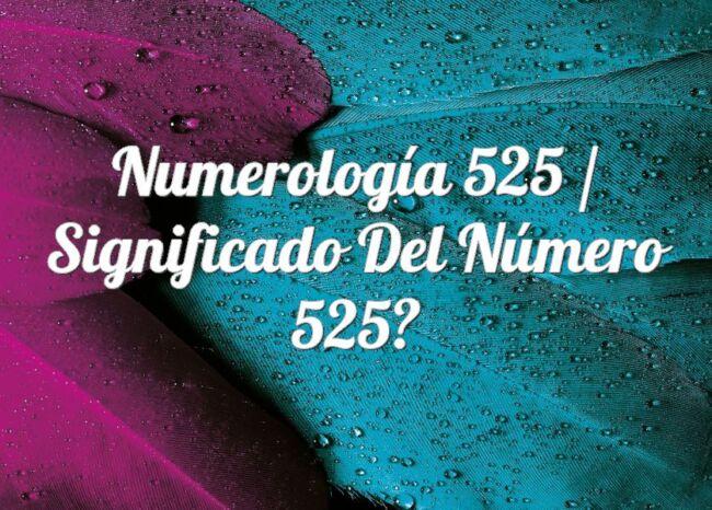 Numerología 525 / Significado del número 525