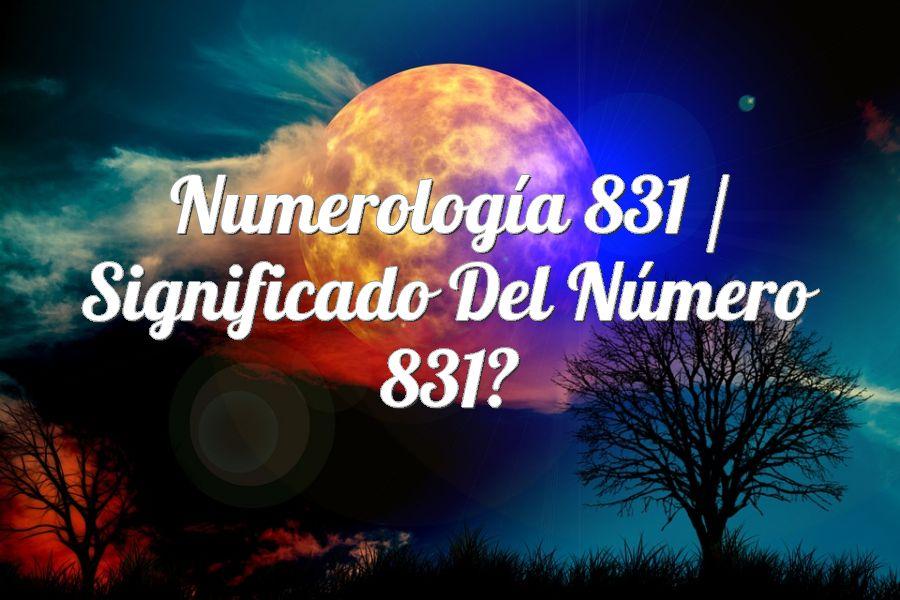 Numerología 831 / Significado del número 831