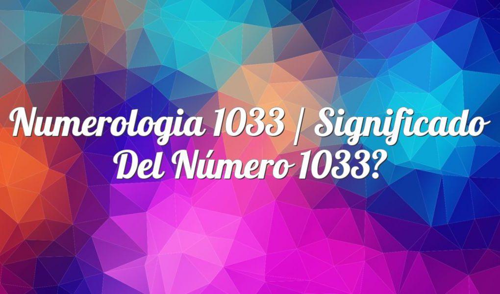Numerología 1033 / Significado del número 1033
