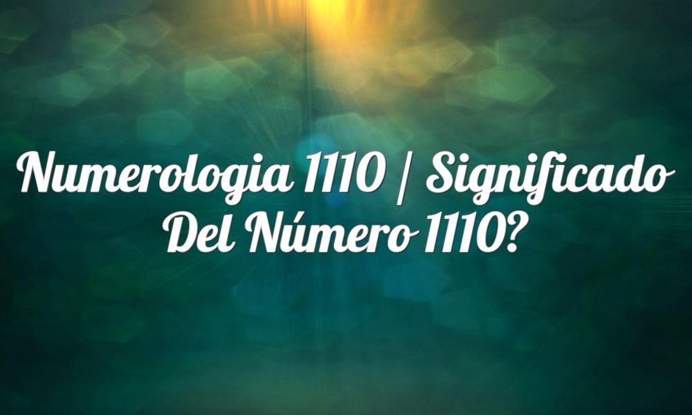 Numerología 1110 / Significado del número 1110