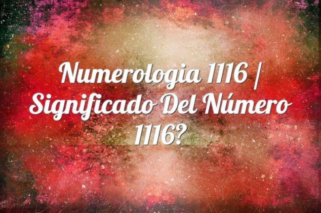 Numerología 1116 / Significado del número 1116