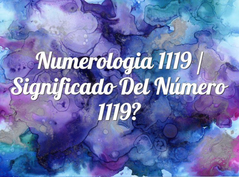 Numerología 1119 / Significado del número 1119