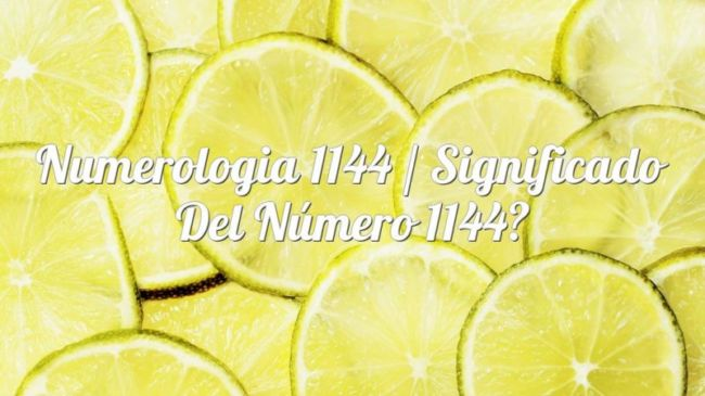 Numerología 1144 / Significado del número 1144