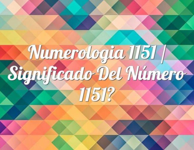 Numerología 1151 / Significado del número 1151