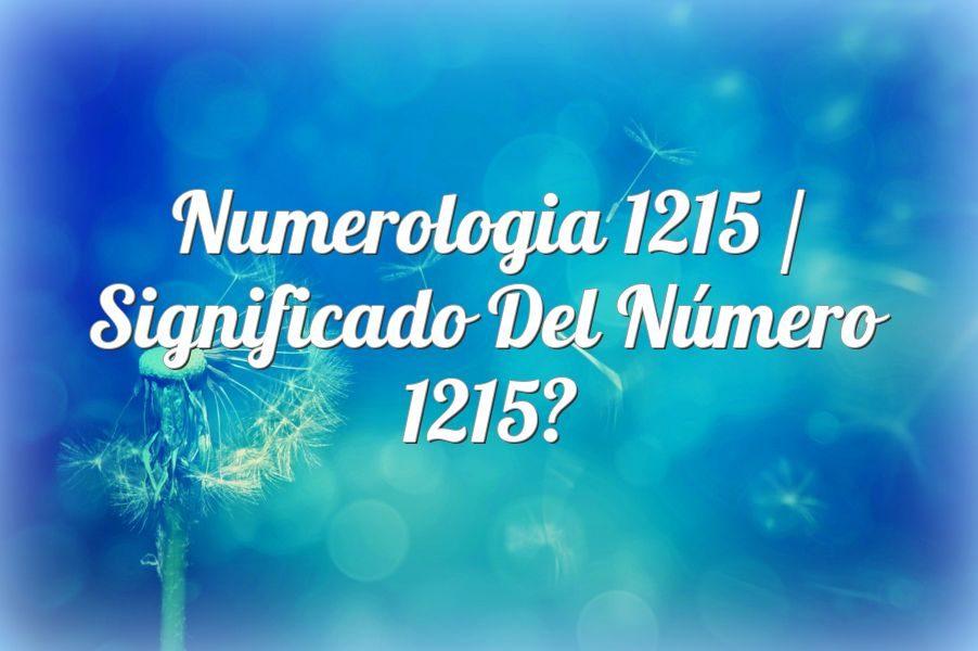Numerología 1215 / Significado del número 1215