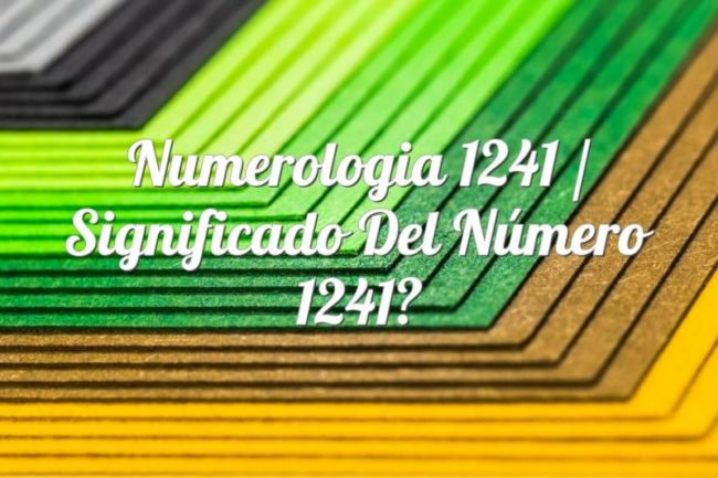 Numerología 1241 / Significado del número 1241