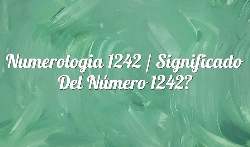 Numerología 1242 / Significado del número 1242