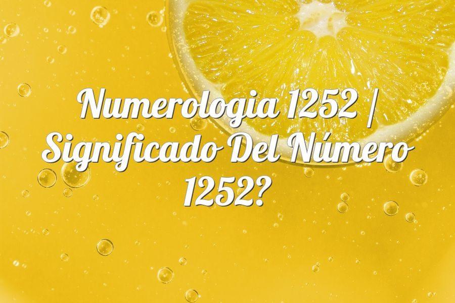 Numerología 1252 / Significado del número 1252
