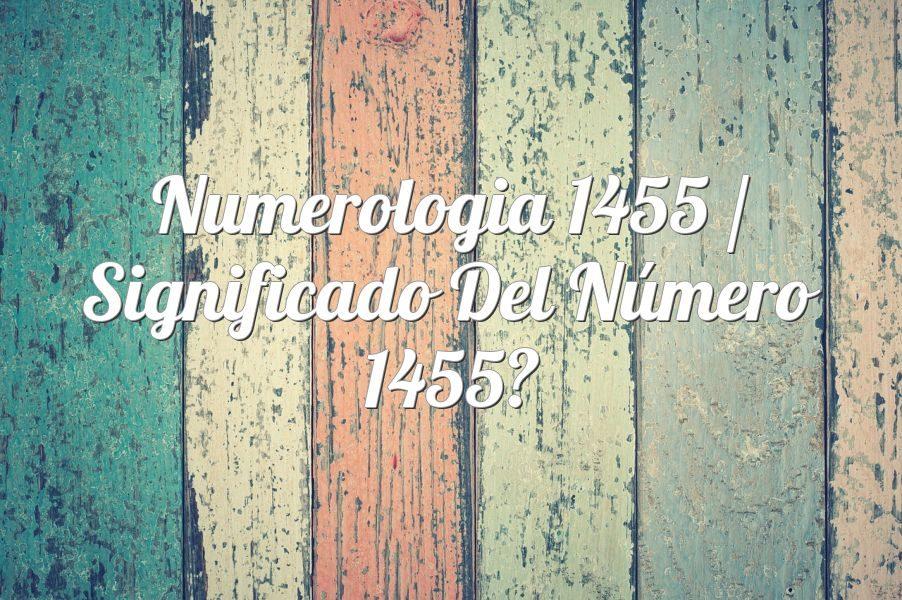 Numerología 1455 / Significado del número 1455