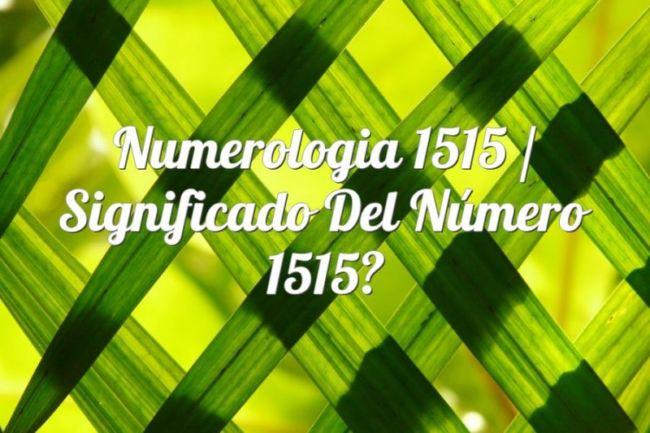 Numerología 1515 / Significado del número 1515