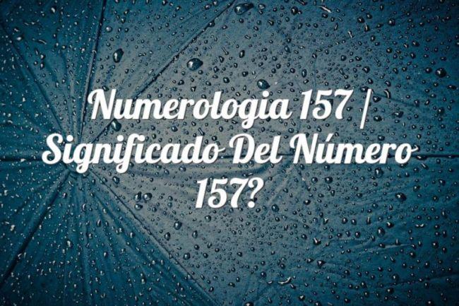 Numerología 157 / Significado del número 157