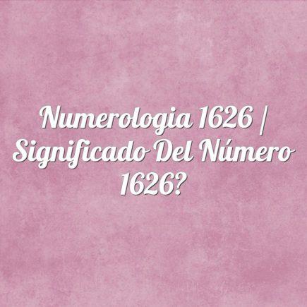 Numerologia 1626 / Significado del número 1626