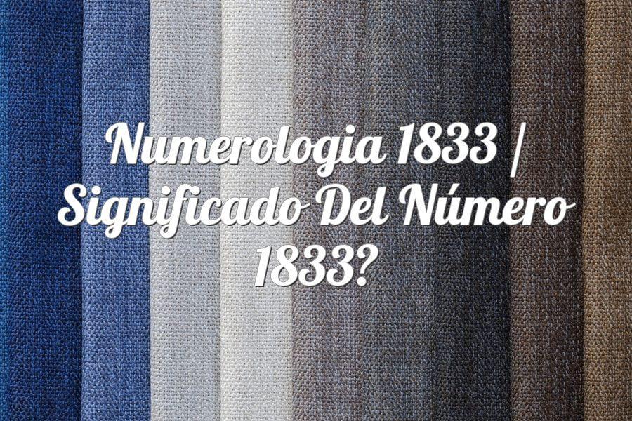 Numerología 1833 / Significado del número 1833