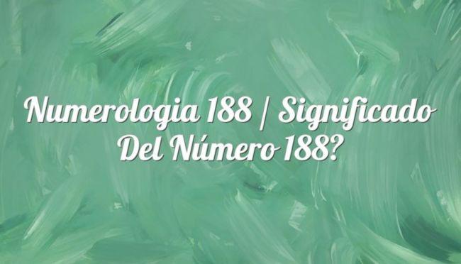 Numerología 188 / Significado del número 188