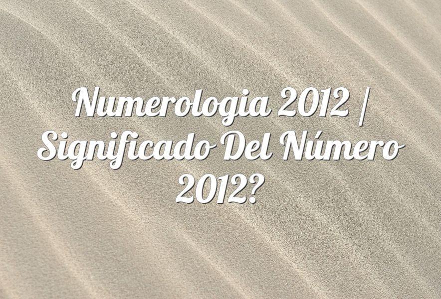 Numerología 2012 / Significado del número 2012