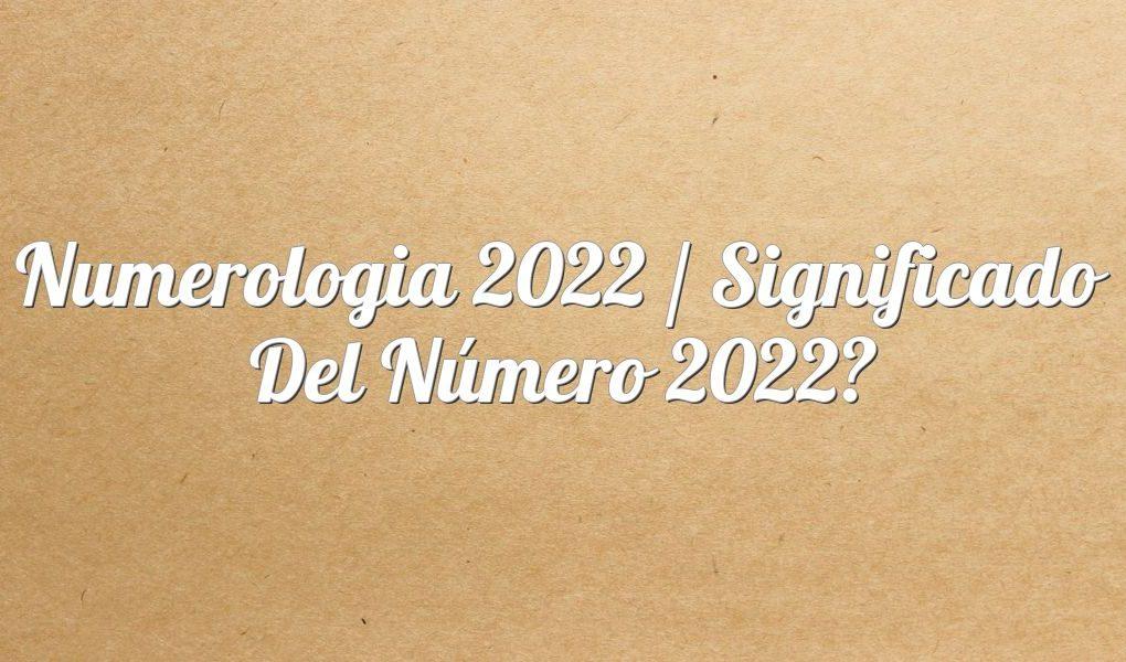 Numerología 2022 / Significado del número 2022