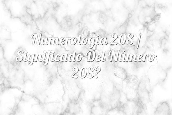 Numerología 208 / Significado del número 208