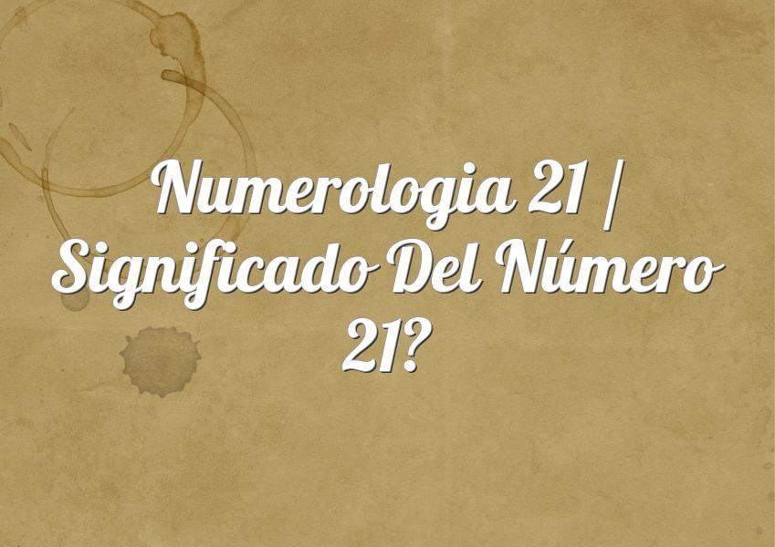 Numerología 21 / Significado del número 21